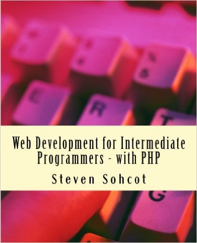 Web Development for Intermediate Programmers - with PHP